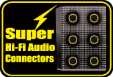 Super Hi-Fi Audio Connectors